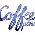 Coffee Please by Olga Shvartsur