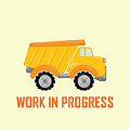 Construction Zone - Dump Truck Work In Progress Gifts - Yellow Background by Life Over Here