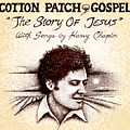 Cotton Patch Gospel Harry Chapin by Cristophers Dream Artistry