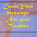 Count Your Blessings Not Your Troubles 5437.02 by M K Miller