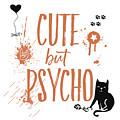 Cute But Psycho Cat by Melanie Viola