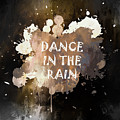 Dance In The Rain Urban Grunge Typographical Art by Georgiana Romanovna
