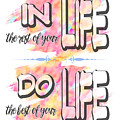 Do The Best Of Your Life Inspiring Typography by Georgeta Blanaru