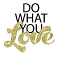 Do What You Love by Gyongyi Ladi