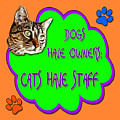 Dogs Have Owners Cats Have Staff by David G Paul