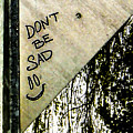 Dont Be Sad by Angus Hooper Iii