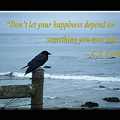 Dont Let Your Happiness Depend On Something You May Lose by Tamara Kulish