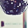 Dream It Dance It Be It by Brandi Fitzgerald
