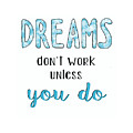 Dreams Dont Work Typography by Michelle Eshleman