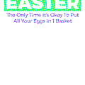 Easter The Only Time Its Okay To Put Colorful by Kaylin Watchorn