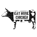 Eat More Chicken by Pixel  Chimp