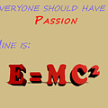 Everyone Should Have A Passion E Mc2 by Ilan Rosen
