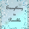 Everything Is Possible by Carol Crisafi
