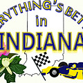 Everything's Better In Indiana by Pharris Art