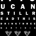 Eye Exam Chart - If You Can Read This Drink Three Martinis - Black by Wingsdomain Art and Photography