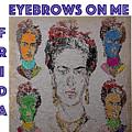 Eyebrows On Me by Marek Narzekalski