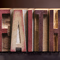 Faith - Antique Letterpress Letters by Donald Erickson