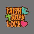 Faith Hope Love T-shirt by Herb Strobino