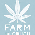 Farm To Couch Blue- Cannabis Art By Linda Woods by Linda Woods