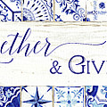 Farmhouse Blue And White Tile 7 - Gather Together Give Thanks by Audrey Jeanne Roberts