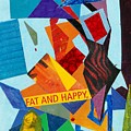 Fat And Happy by Jerry Hanks