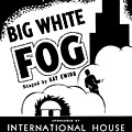 Federal Theatre Presents Big White Fog by Celestial Images