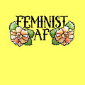 Feminist Af by BubbSnugg LC