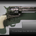Firearms Tv Lone Ranger 45cal 1960 Colt Army Revolver by Thomas Woolworth