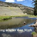 Fishing Is Better Than Work by Marty Koch