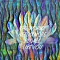 Floating Lotus - The World Needs You by Artistic Mystic