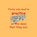 Flutes Practice When They Eat by M K Miller