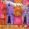 Follow Your Heart by Angela L Walker