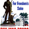 For Freedom's Sake Buy War Bonds by War Is Hell Store
