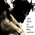 For God So Loved The World John 3 16 by Jani Freimann
