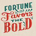 Fortune Favors The Bold Inspirational Quote Design by Quote Design