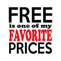 Free Is One Of My Favorite Prices by Antique Images