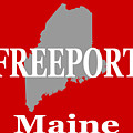Freeport Maine State City And Town Pride  by Keith Webber Jr