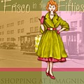 Frisco In The Fifties Shopping At I Magnin by Cindy Garber Iverson