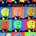 Trump From Russia With Love by Dorothy Okray