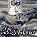 Get Off My Ass by T Wright