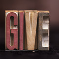 Give - Antique Letterpress Letters by Donald Erickson