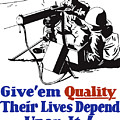 Give Em Quality Their Lives Depend On It by War Is Hell Store