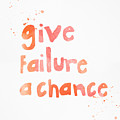 Give Failure A Chance by Linda Woods