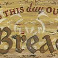 Give Us This Day Our Daily Bread by Debbie DeWitt