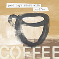 Good Days Start With Coffee- Art By Linda Woods by Linda Woods