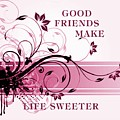 Good Friends Message by Florene Welebny