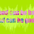 Good Or Bad by Go Van Kampen