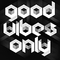 Good Vibes Only Quote by Zapista Zapista