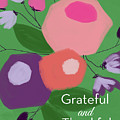 Grateful And Thankful Flowers 1- Art By Linda Woods by Linda Woods