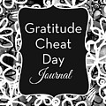 Gratitude Cheat Day Journal- Art By Linda Woods by Linda Woods